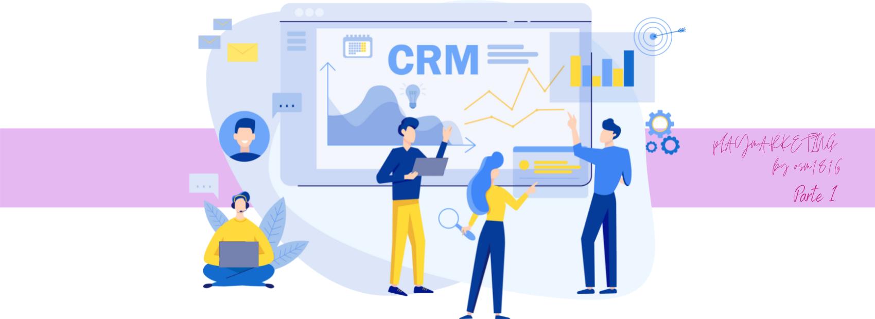 Perché la tua azienda ha bisogno di un CRM (Parte 1)